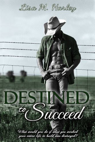 Destined to Succeed (Destined Series) by Lisa M. Harley