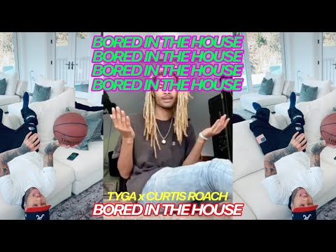 Lyric: Tyga & Curtis Roach - Bored In The House 「LETRAS ...