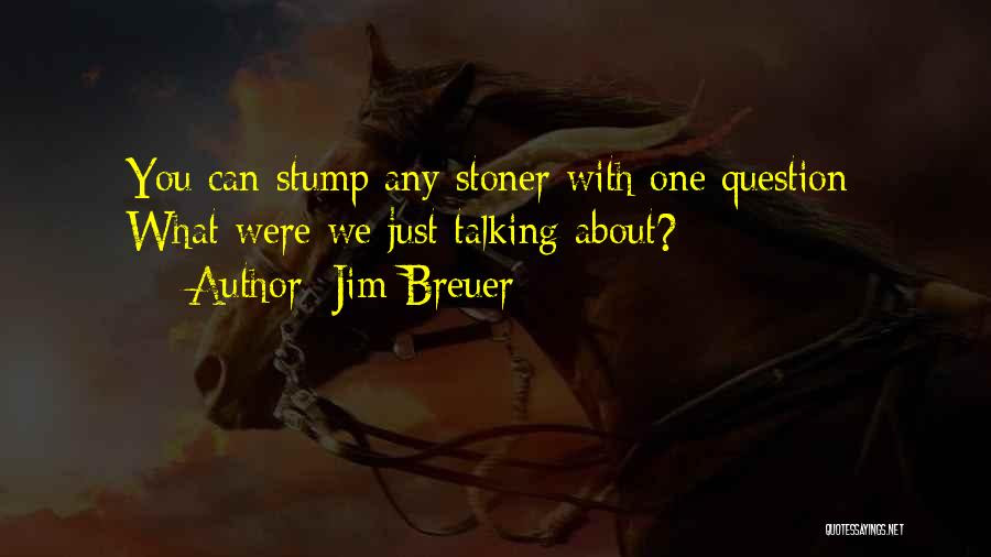 Top 2 Funny Stoner Quotes Sayings