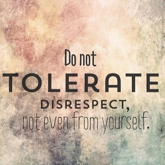 Do Not Tolerate Disrespect Pictures Photos And Images For Facebook