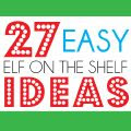 27 Easy Elf on the Shelf Ideas