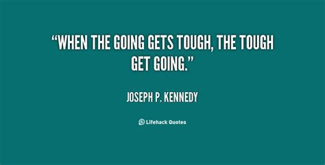 Going Get Tough Quotes Funny