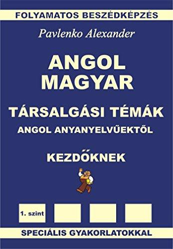 Reading Book Angol Magyar Taƒa Rsalgaƒa Si Taƒa Maƒa K Angol Anyanyelva A Ekta A L Kezdaƒa Knek English Hungarian Conversational Topics Elementary Level English Hungarian Series English Thegagan8801