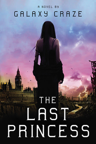 The Last Princess by Galaxy Craze - out 1st May 2012