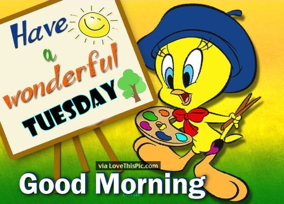 Tweety Bird Good Morning Tuesday Quote Pictures Photos And Images