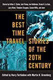 The Best Time Travel Stories of the 20th Century, edited by Harry Turtledove and Martin H. Greenberg