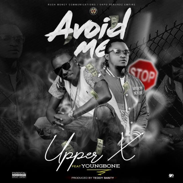 MUSIC: Upper X Ft Youngbone - Avoid Me (Prod.Teddybanty)