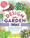 Design-a-Garden Book and Kit: Plan Your Dream Garden with 150 Mix-and-Match Moveable Plant Stickers You Can Layer, Arrange – and Rearrange!