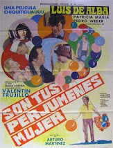 """Poster de la Pelicula """"Son tus Perjumenes Mujer""""con Luis de Alba 1978"""
