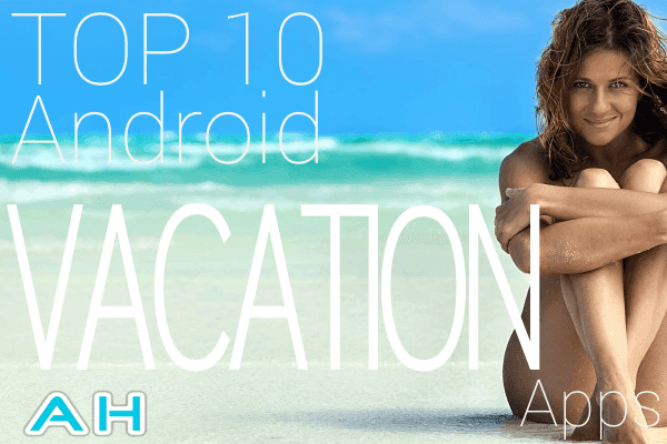 Top 10 Best Vacation Apps 2