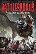 Title: Battlesaurus: Rampage at Waterloo, Author: Brian Falkner