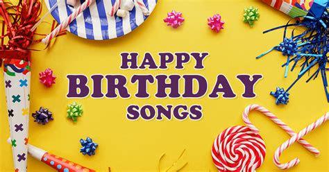 happy birthday songs mp  ultimate list