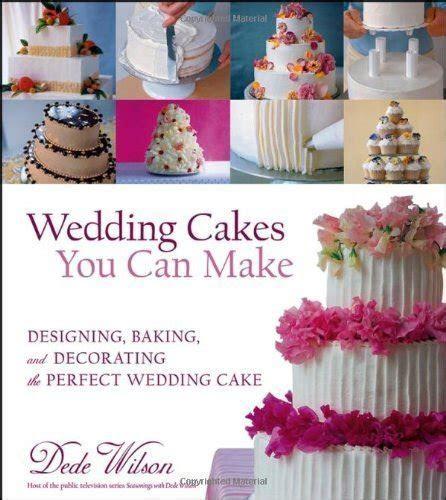 Wedding Cake Book: Wedding Cakes You Can Make: Designing