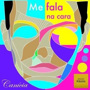 Canícia – Me Fala Na Cara (download)