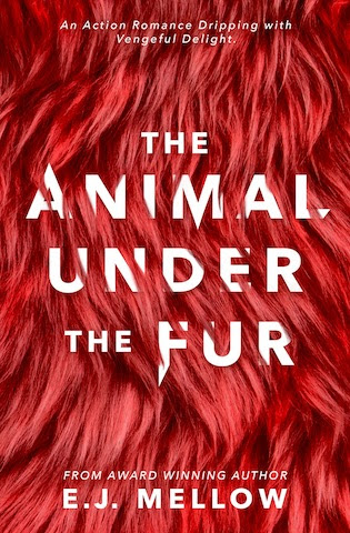 The Animal Under the Fur by E. J. Mellow Cover Reveal