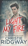 Light My Fire (Rock Royalty) (Volume 1) - Christie Ridgway
