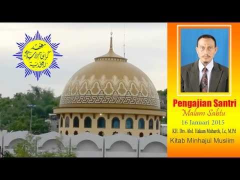Minhajul Muslim, KH. Abd. Hakam Mubarok, 16 Jan 15 Pondok Karangasem Pac...