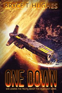 One Down by Bryce T. Hughes