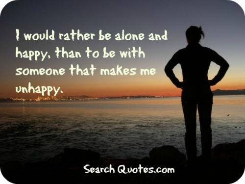 Quotes About Alone And Happy 98 Quotes