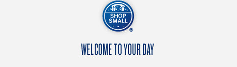 SHOP SMALL (R) MAKE THIS THE BIGGEST DAY OF THE YEAR FOR YOUR SMALL BUSINESS