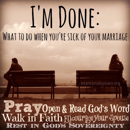 Im Done What To Do When You Are Sick Of Your Marriage