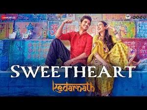SWEETHEART LYRICS – Kedarnath | Sushant Singh Rajput