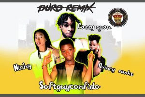 Download Music Mp3:- Softguyconfido X QuincyRanks X Nichy X CassyQuan – Duro Remix