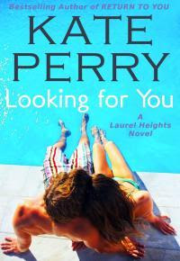 Looking For You (Laurel Heights, #4)