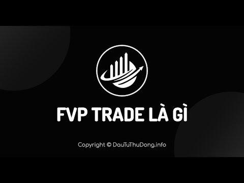FVP Trade là gì? Cách tham gia đầu tư kiếm tiền trên sàn FVP Trade 2021