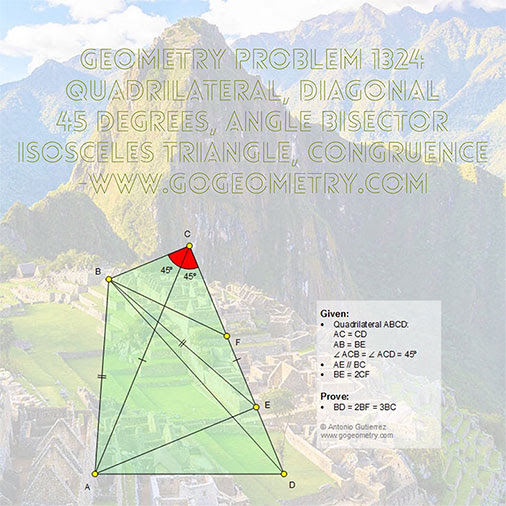 Geometric Art Geometry Problem 1324: Quadrilateral, Diagonal, 45 Degrees, Angle Bisector, Isosceles Triangle, Congruence, Machu Picchu, Typography, iPad Apps.
