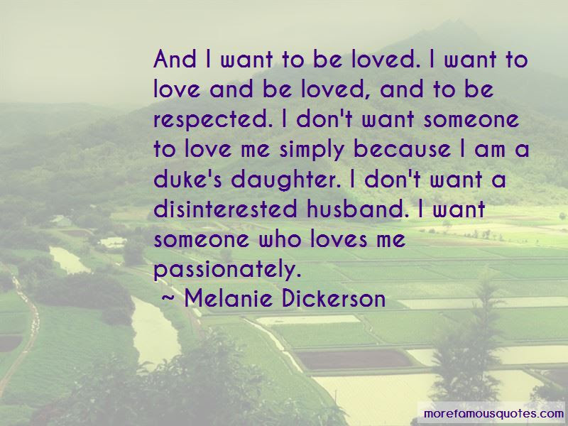 I Want Someone Who Loves Me Quotes Top 32 Quotes About I Want