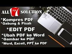 Cara Memperkecil Ukuran PDF , EDIT PDF, Merubah Ke WORD dan Lainya Dengan Mudah