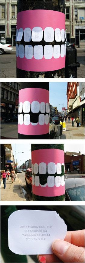 This is another advertisement that i found to be clever and effective. Its is an non-traditional out door ad. This ad is for a dentist office where the consumer rips off one of the teeth to get the information that's located on the backside.