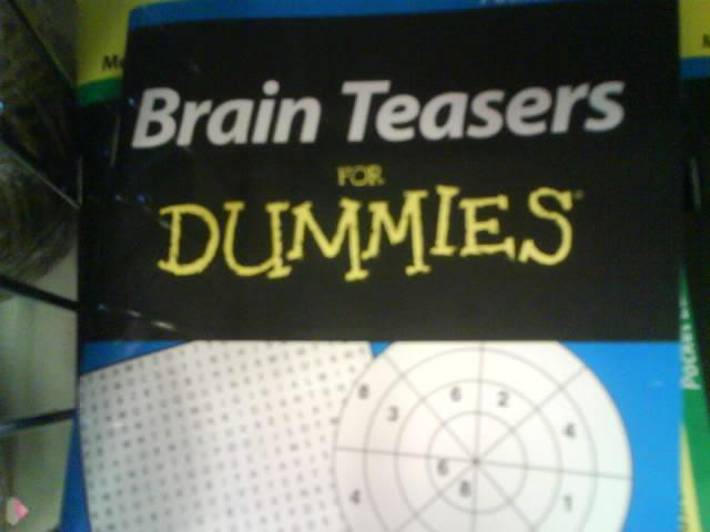 Brain teasers for dummies