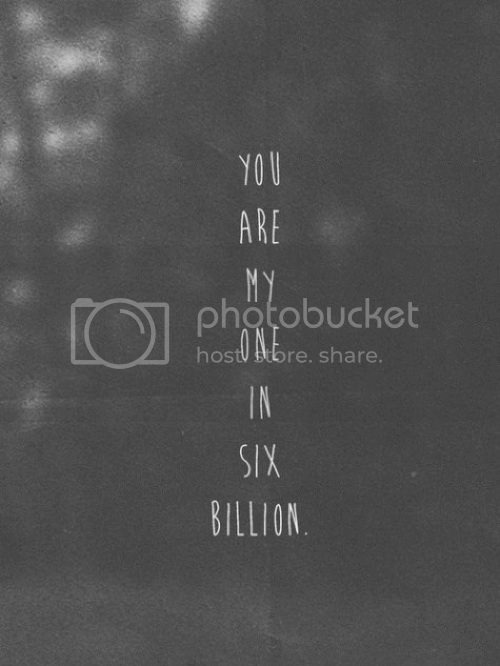 LE LOVE BLOG PHOTOS QUOTES STORIES ADVICE YOU ARE MY ONE IN SIX BILLION