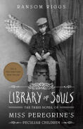 Title: Library of Souls: The Third Novel of Miss Peregrine's Peculiar Children, Author: Ransom Riggs