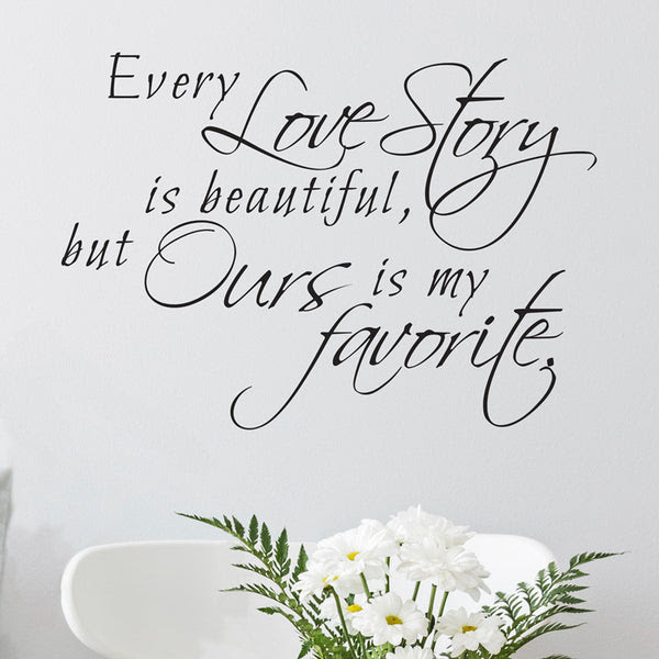 Every Love Story Is Beautiful Quote Wall Decal Shop Dana Decals