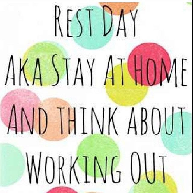 Rest day aka stay at home and think about working out