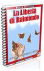 La Libertà di Raimondo
