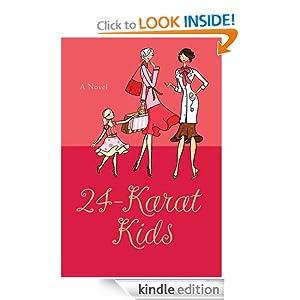 24-Karat Kids: A Novel