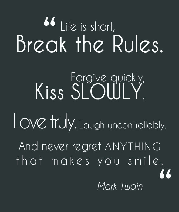 Top 100 Life Is Short Break The Rules Quote Lifecoolquotes