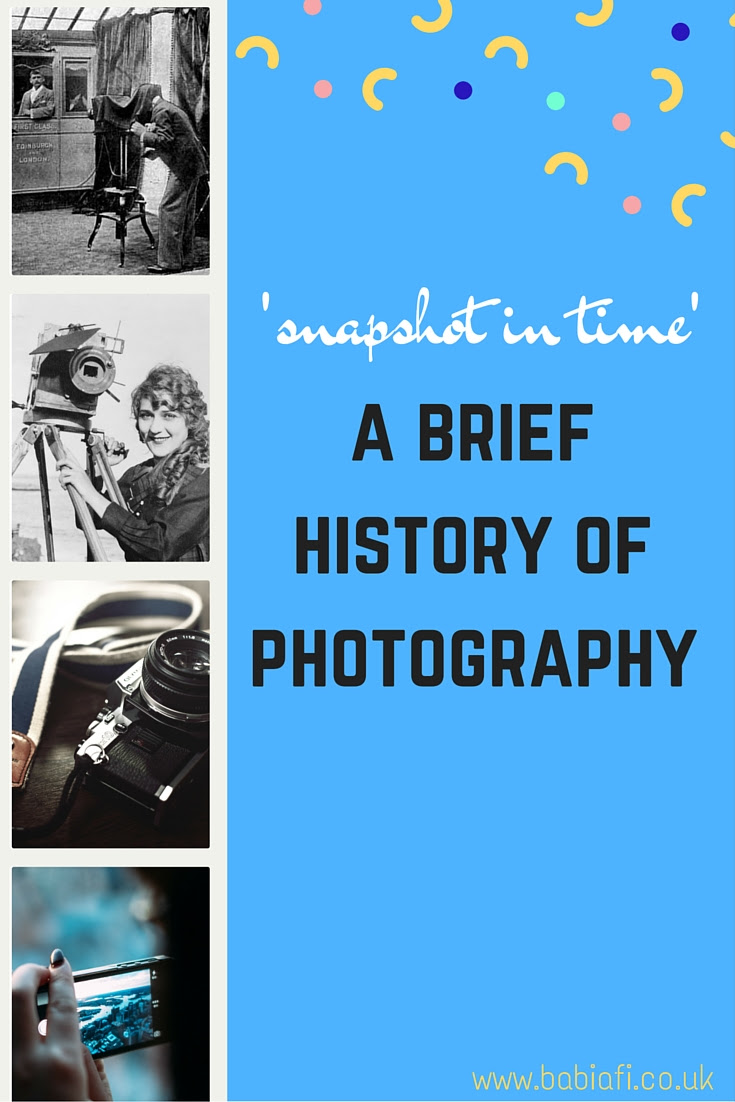 snapshot in time - a brief history of photography