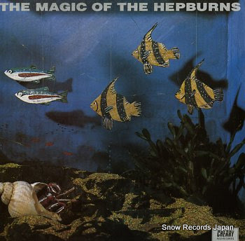 HEPBURNS, THE magic of hepburns, the