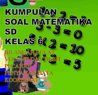 DOWNLOAD KUMPULAN SOAL MATEMATIKA SD KELAS 6