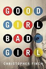Good Girl, Bad Girl by Christopher Finch