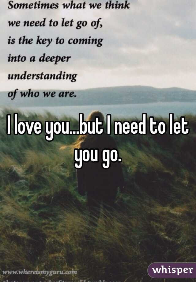 I Love Youbut I Need To Let You Go