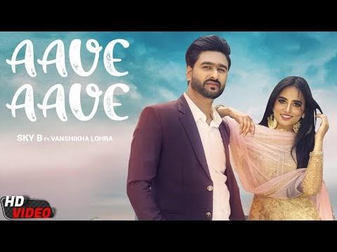 Aave Aave Lyrics - Sky B Ft. Vanshika Lohra