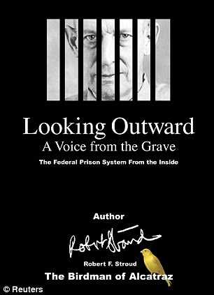 The book written by Robert Stroud, known as the Birdman Of Alcatraz, laid unpublished after his death in 1963, until now