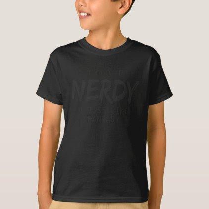I'm Not Nerdy I Just Like Fantasy Black Print T-Shirt