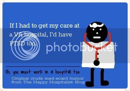 If I had to get my care at a VA hospital, I'd have PTSD too ecard humor photo.